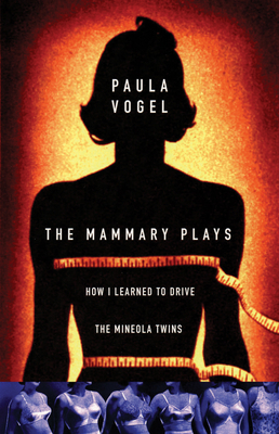 The Mammary Plays: Two Plays - Vogel, Paula