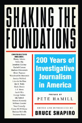 Shaking the Foundations: 200 Years of Investigative Journalism in America -