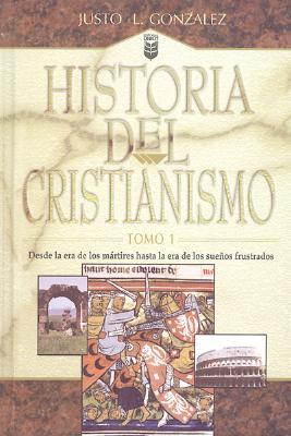 Historia del Cristianismo - Gonzalez, Justo L