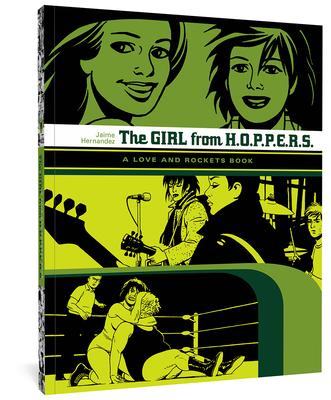 The Girl from H.O.P.P.E.R.S.: A Love and Rockets Book - Hernandez, Jaime