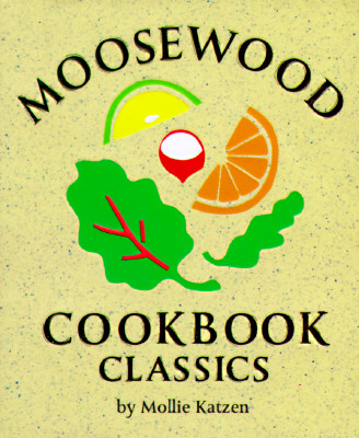 Moosewood Cookbook Classics - Katzen, Mollie