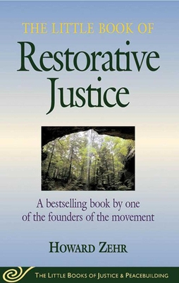 The Little Book of Restorative Justice: A Bestselling Book by One of the Founders of the Movement - Zehr, Howard