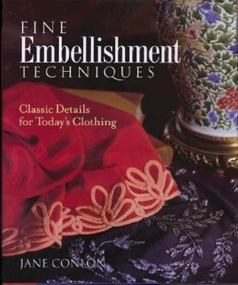 Fine Embellishment Techniques - Conlon, Jane