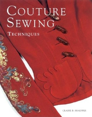Couture Sewing Techniques - Shaeffer, Claire