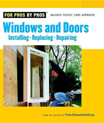 Windows and Doors - Fine Homebuilding (Editor)