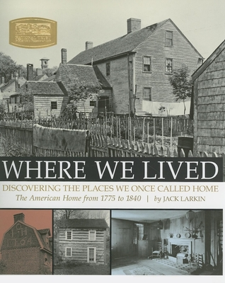 Where We Lived: Discovering the Places We Once Called Home - Larkin, Jack