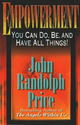 Empowerment: You Can Do, Be, and Have All Things - Price, John Randolph