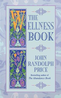 The Wellness Book - Price, John Randolph
