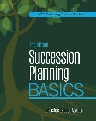 Succession Planning Basics - Atwood, Christee Gabour