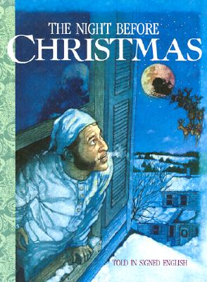 """The Night Before Christmas: Told in Signed English: An Adaptation of the Original Poem """"A Visit from St. Nicholas"""" by Clement C. Moore - Moore, Clement Clarke, and Bornstein, Harry (Adapted by), and Saulnier, Karen Luczak"""