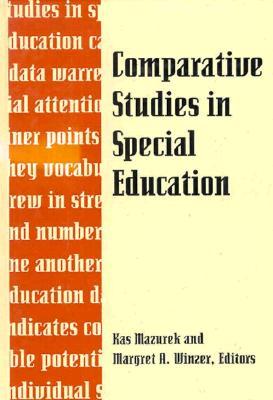 Comparative Studies in Special Education - Mazurek, Kas (Editor), and Winzer, Margret A (Editor), and Mazurek, Kaz (Editor)