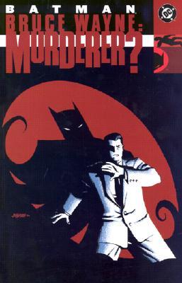 Batman: Bruce Wayne Murderer? - Rucka, Greg, and Brubaker, Ed, and Bruebaker, Ed