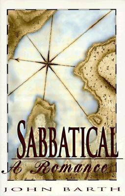 Sabbatical: A Romance - Barth, John, Professor