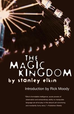The Magic Kingdom - Elkin, Stanley, and Moody, Rick
