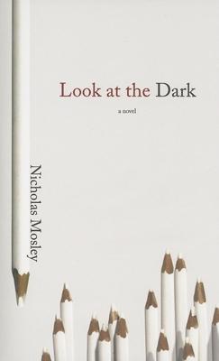 Look at the Dark - Mosley, Nicholas