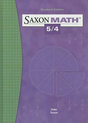 Saxon Math 5/4 - Hake, Stephen, and Saxon, John