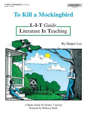 To Kill a Mockingbird L-I-T Guide - Jaffe, Charlotte, and Roberts, Barbara, RGN, and Stark, Rebecca