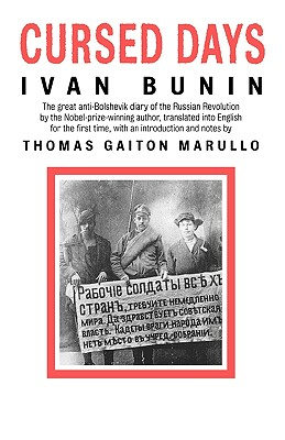 Cursed Days: Diary of a Revolution - Bunin, Ivan Alekseevich, and Marullo, Thomas Gaiton (Translated by)