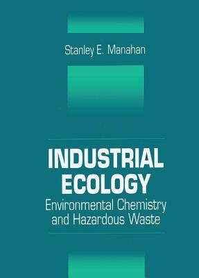 Industrial Ecology - Manahan, Stanley E