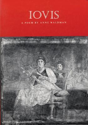 Iovis: All Is Full of Jove - Waldman, Anne
