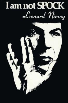 I Am Not Spock - Nimoy, Leonard