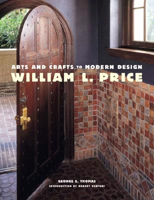 William L. Price: Arts and Crafts to Modern Design - Thomas, George E, and Venturi, Robert (Introduction by)