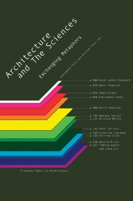 Architecture and the Sciences: Exchanging Metaphors - Picon, Antoine (Editor), and Ponte, Alessandra (Editor), and Lerner, Ralph (Foreword by)