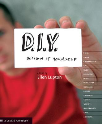 D.I.Y. Design It Yourself - Lupton, Ellen (Editor)