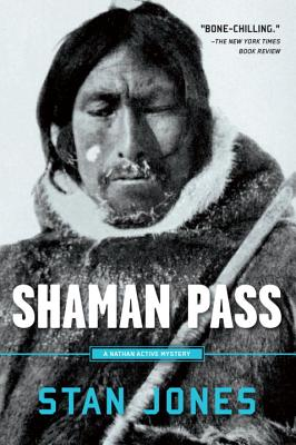 Shaman Pass: A Nathan Active Mystery - Jones, Stan
