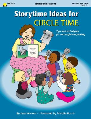 Storytime Ideas for Circle Time - Warren, Jean, and Totline