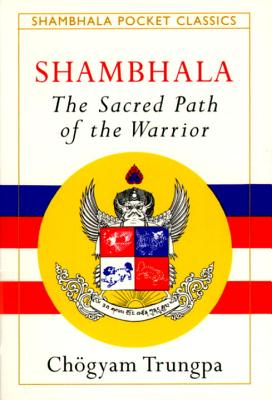 Shambhala: Sacred Path of the Warrior - Trungpa, Chogyam