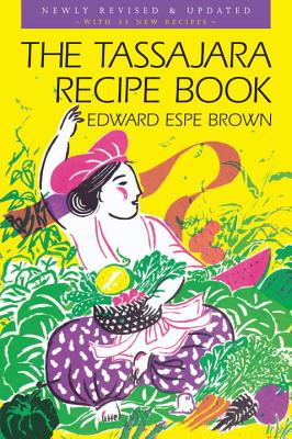 The Tassajara Recipe Book - Brown, Edward Espe, and Waters, Alice (Foreword by)