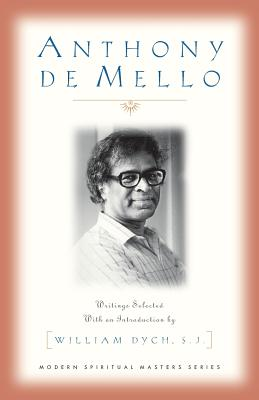 Anthony de Mello: Writings - Dych, William V (Introduction by), and de Mello, Anthony, S.J.