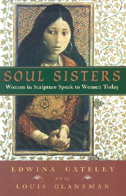 Soul Sisters: Women in Scripture Speak to Women Today - Gateley, Edwina
