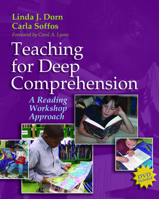 Teaching for Deep Comprehension: A Reading Workshop Approach - Dorn, Linda J, and Soffos, Carla, and Lyons, Carol A (Foreword by)
