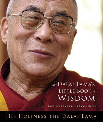 The Dalai Lama's Little Book of Wisdom - Dalai Lama