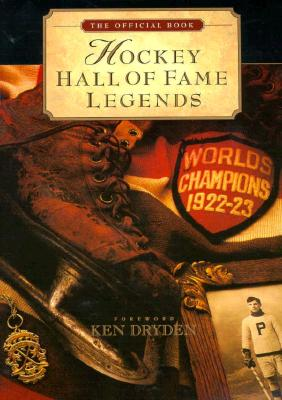 Hockey Hall of Fame Legends: The Official Book of the Hockey Hall of Fame - McKinley, Michael
