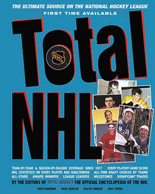 Total NHL: The Ultimate Source on the National Hockey League - Diamond, Dan (Editor), and Bontje, Paul (Editor), and Dinger, Ralph (Editor)