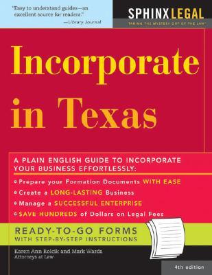 Incorporate in Texas - Rolcik, Karen Ann, and Warda, Mark, J.D.