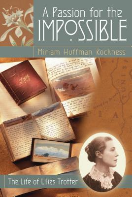A Passion for the Impossible - Rockness, Miriam Huffman