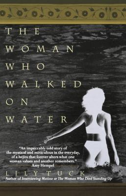 The Woman Who Walked on Water - Tuck, Lily