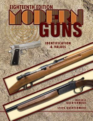 Modern Guns: Identification & Values - Quertermous, Russell, and Quertermous, Steve