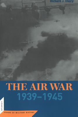 The Air War: 1939 - 1945 - Overy, Richard J