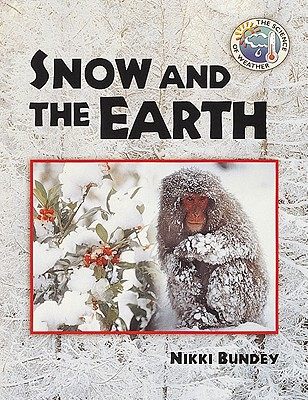 Snow and the Earth - Bundey, Nikki