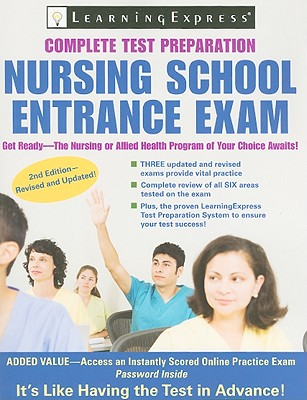 Nursing School Entrance Exam: Your Guide to Passing the Test - Learning Express LLC (Creator)