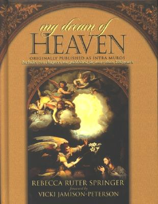 My Dream of Heaven - Springer, Rebecca Ruter, and Jamison-Peterson, Vicki (Foreword by)