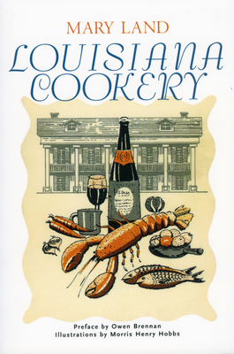 Louisiana Cookery - Land, Mary, and Brennan, Owen (Preface by)