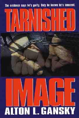 Tarnished Image - Gansky, Alton L