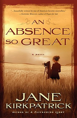 An Absence So Great - Kirkpatrick, Jane
