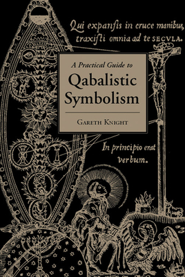 A Practical Guide to Qabalistic Symbolism - Knight, Gareth